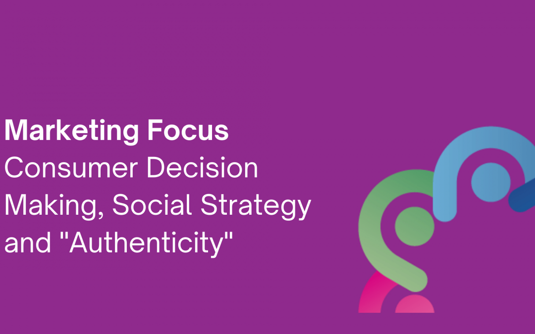 Consumer decision making, social strategy and authenticity