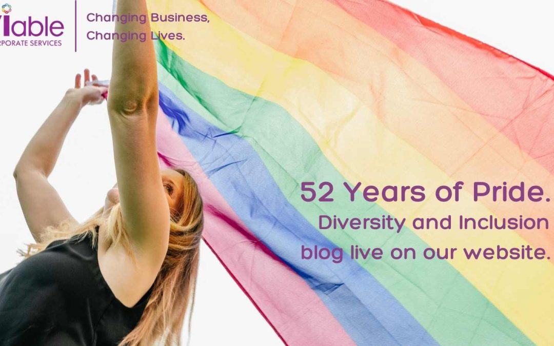 52 Years of Pride – Diversity and Inclusion today.