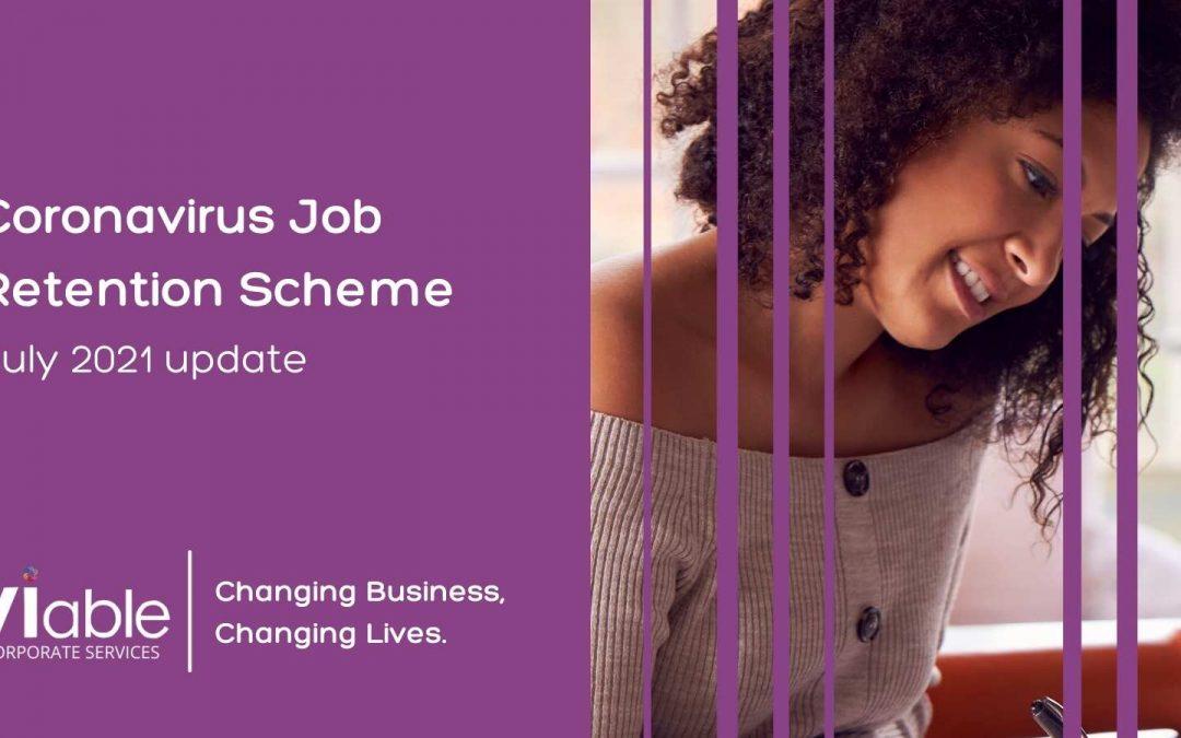 Changes to Coronavirus Job Retention Scheme (CJRS) July 2021