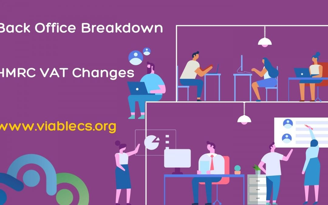 HMRC VAT Changes – Back Office Breakdown